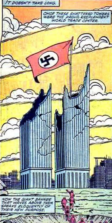 1983 - Marvel-Comics. Auf den Ruinen der World Trade Center Türme weht siegreich die Hakenkreuzflagge. Der Bush-Familien-Clan hatte tatsächlich zur Zeit des Dritten Reiches enge Verbindungen zu den damaligen Nazis.