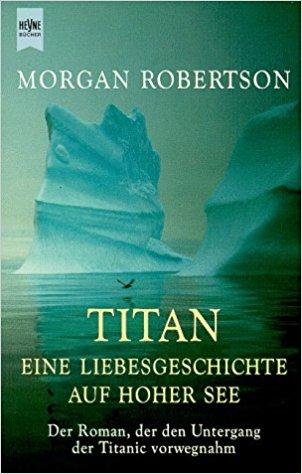 1898 - Der Roman 'Titan. Eine Liebesgeschichte auf hoher See' von Morgan Robertson verblüfft mit vielen Übereinstimmungen mit dem Schiffsunglück der Titanic.