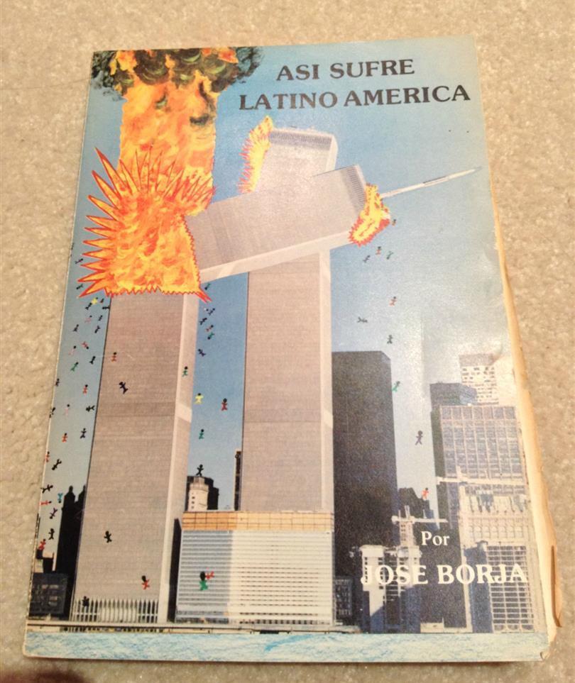 """1981 - Jose Borja veröffentlicht ein Buch mit dem Titel """"Así sufre Latino América"""" (So leidet Lateinamerika). Das Buchcover zeigt die explodierenden Twin Towers und sogar die herabstürzenden Menschen."""