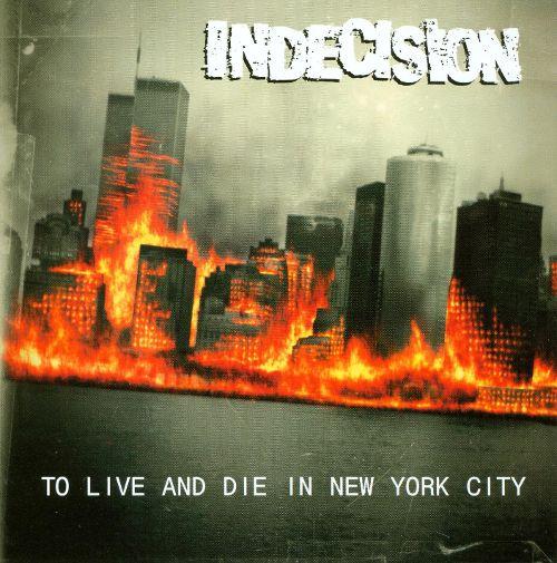 """1998 brachte die Hardcore-Band Indecision das Album """"To live and die in New York City"""" (Leben und Sterben in New York City) auf den Markt. Das Cover zeigt Manhatten und insbesondere die Zwillingstürme in Flammen. 3 Monate vor dem Anschlag löste sich die Band auf."""